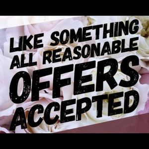 Other - Any offer you make will be accepted